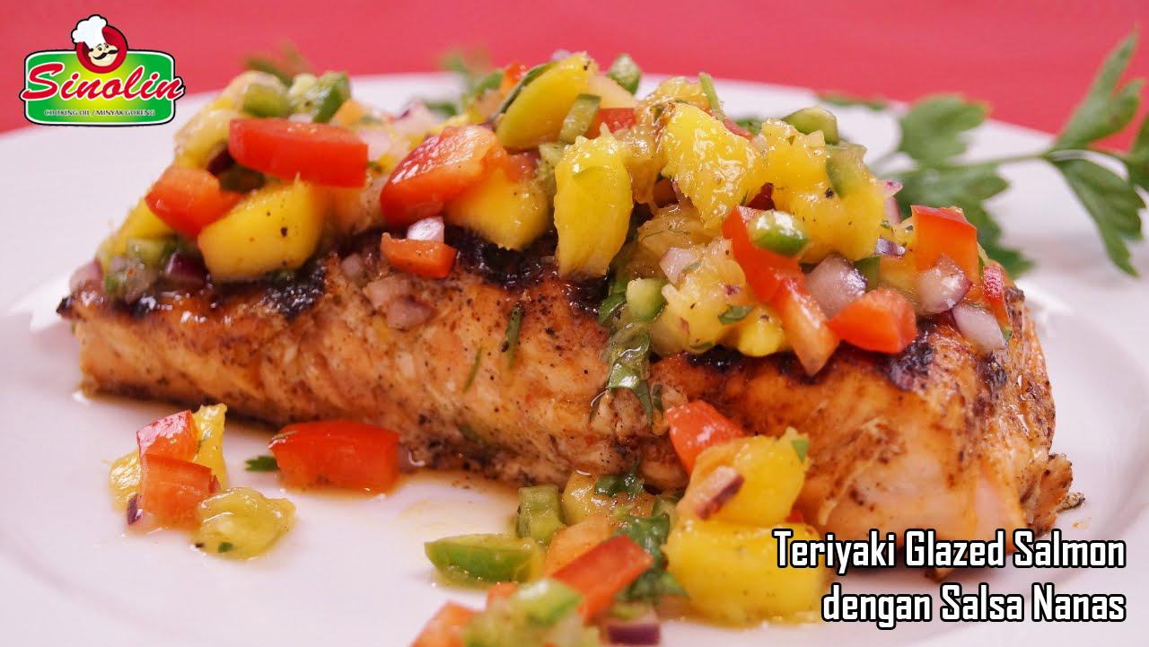 Teriyaki Glazed Salmon dengan Salsa Nanas oleh Dapur Sinolin