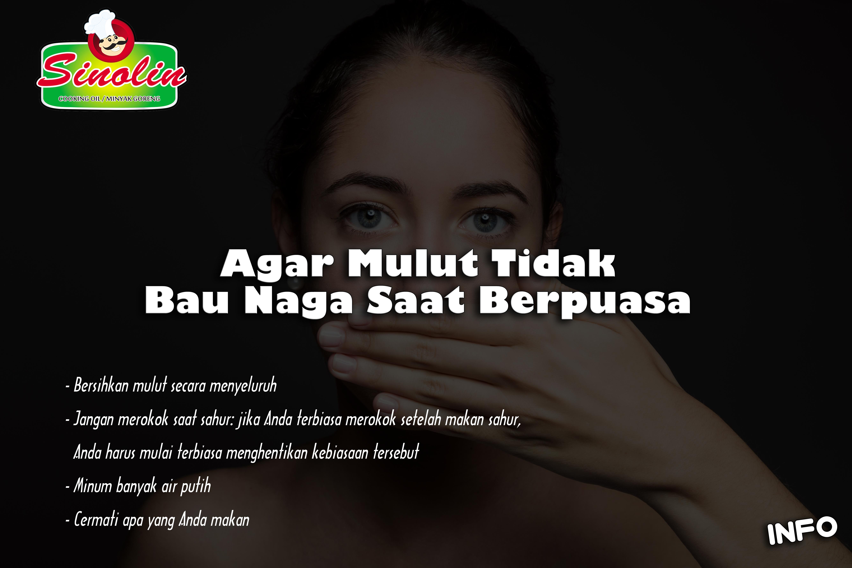 Info: Agar Mulut Tidak Bau Naga Saat Berpuasa Oleh Dapur Sinolin