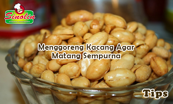 Tips: Menggoreng Kacang Agar Matang Sempurna oleh Dapur Sinolin