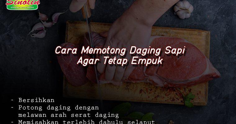 Tips: Cara Memotong Daging Sapi Agar Tertap Empuk oleh Dapur Sinolin
