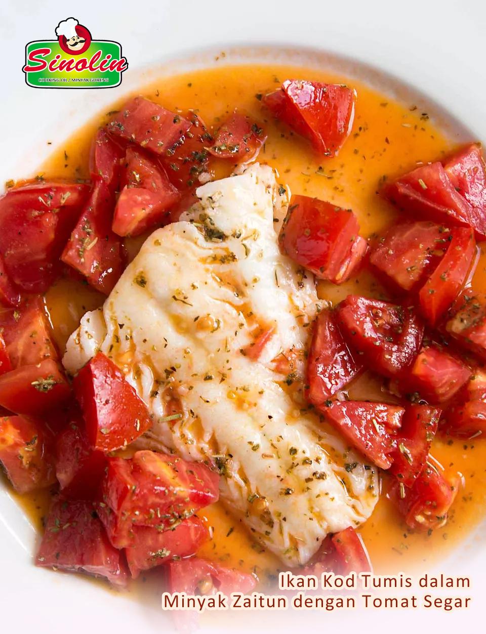 Ikan Kod Tumis  dalam Minyak Zaitun dengan Tomat Segar | Dapur Sinolin
